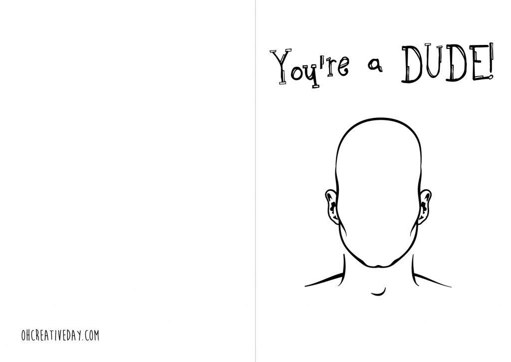 Celebrate the dude in your life with this free printable Father's Day card that the kids can colour in and create themselves.