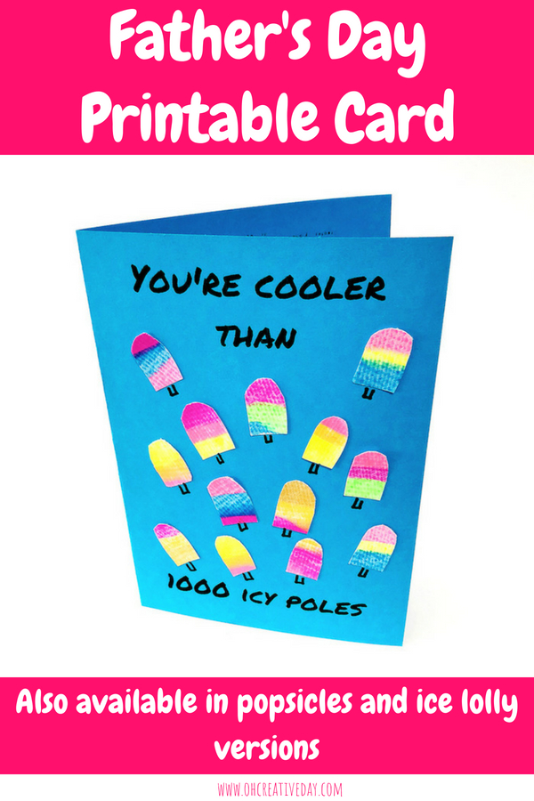 "How cool is your dad? Cooler than 1000 icy poles? This printable Father's Day card lets dad know just how cool you think he is, whilst utilising a super fun and simple painting technique. Also available in ""popsicles"" and ""iced lollies"" alternatives. A fun and sweet card for kids to make. #kidsart #kidscrafts #fathersdaycard #handmadecard"