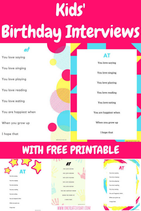 Birthdays always make me sentimental and nostalgic. Do you have any birthday traditions with your littles? Every birthday, I fill out a birthday interview for the birthday girl or boy. Download and print off one of these 5 kids' birthday interviews to create your own birthday time capsule. #kidsbirthdays #kidsbirthdayinterview .